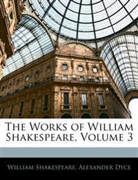 The Works of William Shakespeare, Volume 3