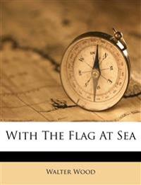 With The Flag At Sea