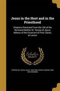 JESUS IN THE HOST & IN THE PRI
