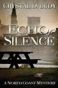 Echo of Silence: A North Coast Mystery