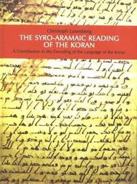 The Syro-Aramaic Reading of the Koran