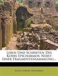 Leben und Schriften des Koers Epicharmos.