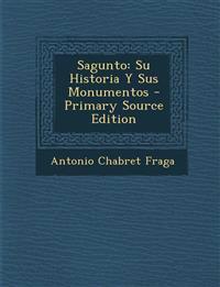 Sagunto: Su Historia y Sus Monumentos