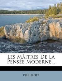 Les Mâitres De La Pensée Moderne...