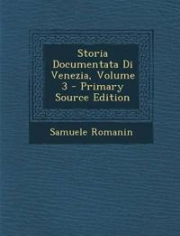 Storia Documentata Di Venezia, Volume 3 - Primary Source Edition