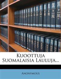 Kuoottuja Suomalaisia Lauluja...
