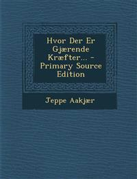 Hvor Der Er Gjærende Kræfter... - Primary Source Edition