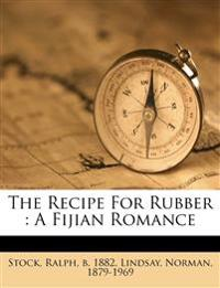 The recipe for rubber : a Fijian romance