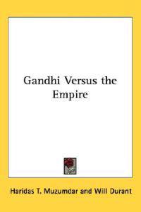 Gandhi Versus the Empire