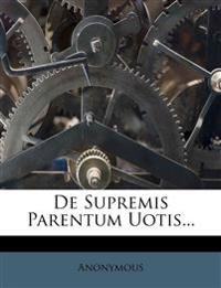 De Supremis Parentum Uotis...