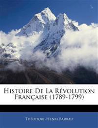 Histoire De La Révolution Française (1789-1799)