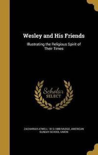 WESLEY & HIS FRIENDS