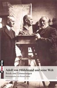 Adolf Von Hildebrand Und Seine Welt
