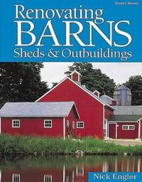 Renovating Barns, Sheds & Outbuildings