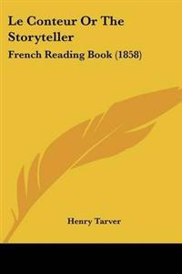 Le Conteur or the Storyteller