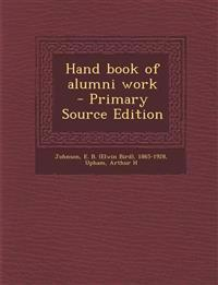 Hand Book of Alumni Work - Primary Source Edition