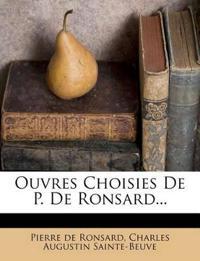 Ouvres Choisies de P. de Ronsard...