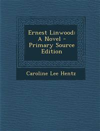 Ernest Linwood: A Novel