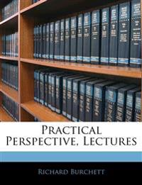 Practical Perspective, Lectures
