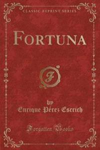 Fortuna (Classic Reprint)