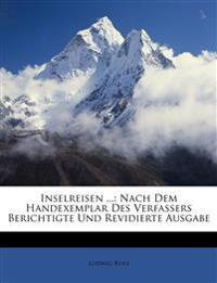 Inselreisen ...: Nach Dem Handexemplar Des Verfassers Berichtigte Und Revidierte Ausgabe