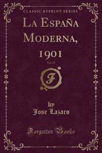 La Espana Moderna, 1901, Vol. 13 (Classic Reprint)