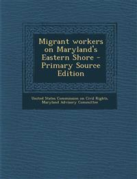 Migrant Workers on Maryland's Eastern Shore - Primary Source Edition