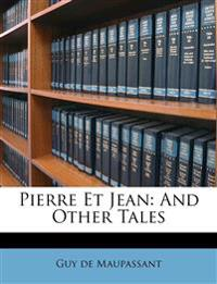 Pierre Et Jean: And Other Tales