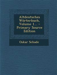 Altdeutsches Wörterbuch, Volume 1... - Primary Source Edition