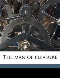 The man of pleasure