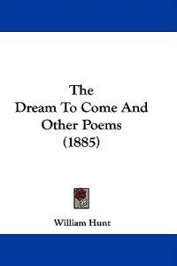 The Dream to Come and Other Poems