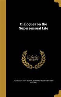 DIALOGUES ON THE SUPERSENSUAL