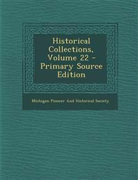 Historical Collections, Volume 22 - Primary Source Edition