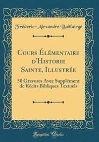 Cours Élémentaire d'Historie Sainte, Illustrée