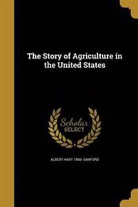 STORY OF AGRICULTURE IN THE US