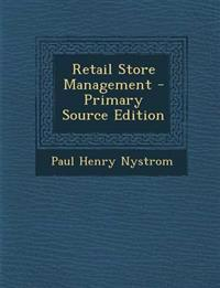 Retail Store Management - Primary Source Edition