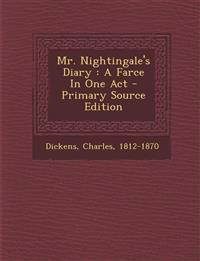 Mr. Nightingale's Diary: A Farce in One Act - Primary Source Edition