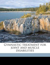 Gymnastic treatment for joint and muscle disabilities
