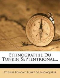 Ethnographie Du Tonkin Septentrional...