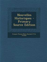 Nouvelles Historiques - Primary Source Edition