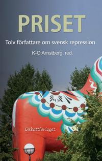 Priset, tolv författare om svensk repression