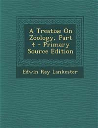 A Treatise On Zoology, Part 4