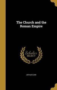 CHURCH & THE ROMAN EMPIRE
