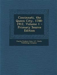 Cincinnati, the Queen City, 1788-1912, Volume 1
