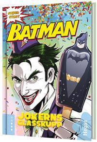 Batman. Jokerns glasskupp (Bok+CD)