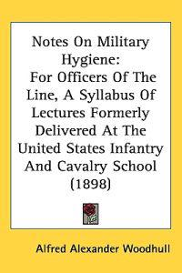 Notes on Military Hygiene
