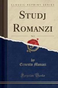 Studj Romanzi, Vol. 1 (Classic Reprint)
