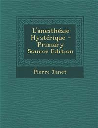 L'Anesthesie Hysterique - Primary Source Edition