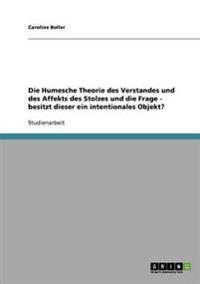Humesche Theorie Des Verstandes Und Des Affekts Des Stolzes Und Die Frage - Besitzt Dieser Ein Intentionales Objekt?