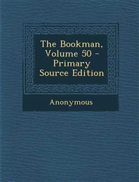 The Bookman, Volume 50